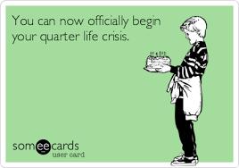 My Quarter lifeCRISIS.